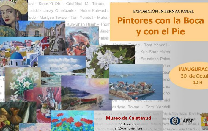 Exposición Internacional Calatayud Pintores con la Boca y con el Pie